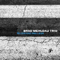 브래드 멜다우 트리오(BRAD MEHLDAU TRIO) - BLUES AND BALLADS[수입]*