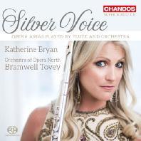 SILVER VOICE: OPERA ARIAS PLAYED BY FLUTE AND ORCHESTRA/ BRAMWELL TOVEY [SACD HYBRID] [실버 보이스: 플룻으로 연주하는 오페라 아리아집 - 캐서린 브라이언]