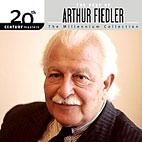 ARTHUR FIEDLER - THE BEST OF ARTHUR FIEDLER/ 20TH CENTURY MASTERS THE MILLENNIUM COLLECTION