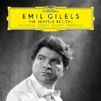 THE SEATTLE RECITAL [에밀 길렐스: 1964 시애틀 리사이틀 - 베토벤, 쇼팽, 드뷔시, 프로코피에프]