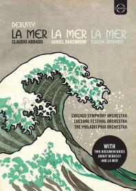 LA MER/ CLAUDIO ABBADO, DANIEL BARENBOIM, EUGENE ORMANDY [드뷔시 서거 100주년: 교향시 바다와 어린이의 세계, 두 편의 다큐멘터리 - 아바도, 바렌보임, 오먼디]