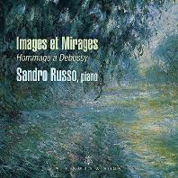 IMAGES ET MIRAGES: HOMMAGE A DEBUSSY/ SANDRO RUSSO [영상과 신기루: 드뷔시를 추모하며 - 산드로 루소]