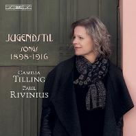 JUGENDSTIL SONGS 1898-1916/ PAUL RIVINIUS [SACD HYBRID] [카밀라 틸링이 노래하는 유겐트슈틸 가곡집]