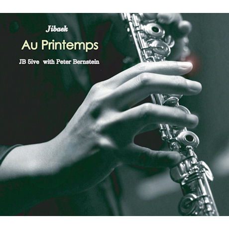 AU PRINTEMPS [JB 5IVE WITH PETER BERNSTEIN]