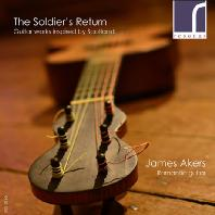 THE SOLDIER'S RETURN: GUITAR WORKS INSPIRED BY SCOTLAND/ JAMES AKERS [제임스 에이커스: 코틀랜드 주제의 기타 작품집]