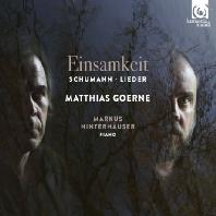 EINSAMKEIT/ MATTHIAS GOERNE, MARKUS HINTERHAUSER [마티아스 괴르네: 고독 - 슈만 가곡집]
