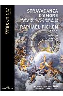 STRAVAGANZA D`AMORE: THE BIRTH OF OPERA AT THE MEDICI COURT/ PYGMALION, RAPHAEL PICHON [스트라바간차 다모레: 오페라의 탄생 - 피그말리온, 라파엘 피숑]