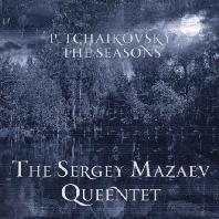 THE SEASONS/ SERGEY MAZAEV QUEENTET [차이코프스키: 사계 (클라리넷과 현악오중주 버전) - 세르게이 마제에프 오중주단]