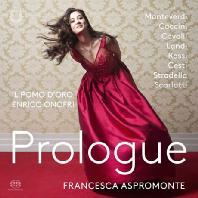 PROLOGUE [SACD HYBRID] [프란체스카 아스프로몬테: 초기 바로크 오페라 소프라노 연주집]