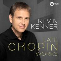 FREDERIC CHOPIN - LATE WORKS/ KEVIN KENNER [케빈 케너: 쇼팽 후기 작품집]