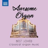AWESOME ORGAN: BEST LOVED CLASSICAL ORGAN MUSIC [우리에게 사랑받는 파이프 오르간 작품 베스트]
