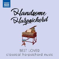 HANDSOME HARPSICHORD: BEST LOVED CLASSICAL HARPSICHORD MUSIC [우리에게 사랑받는 하프시코드 작품 베스트]