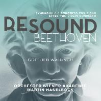 RESOUND VOL.6 - SYMPHONY 8 & CONCERTO FOR PIANO AFTER THE VIOLIN CONCERTO/ GOTTLIEB WALLISCH, MARTIN HASELBOCK [리사운드 베토벤 6집: 교향곡 8번, 피아노 협주곡 D장조]