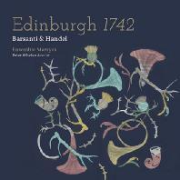 EDINBURGH 1742/ ENSEMBLE MARSYAS, PETER WHEALN [에든버러 1742: 바르산티 & 헨델 - 앙상블 마르쉬아스]