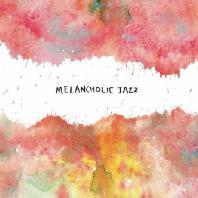 MELANCHOLIC JAZZ