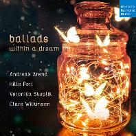 BALLADS WITHIN A DREAM/ ANDREAS AREND, HILLE PERL, VERONIKA SKUPLIK, CLARE WILKINSON [블로우, 에클스, 퍼셀, 심슨: 꿈속의 발라드 - 힐레 페를, 안드아스 아렌드]