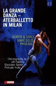 LA GRANDE DANZA: ATERBALLETTO IN MILAN [2017 라 그랑드 단차 무용단의 밀라노 피콜로 테아트로 실황]