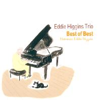 BEST OF BEST: MEMORIES EDDIE HIGGINS