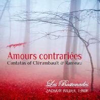 AMOURS CONTRAIRIEES: CANTATAS/ ZACHARY WILDER [클레랑보: 피람과 티즈베, 오르페 & 라모: 조바심 외 - 재커리 와일더]
