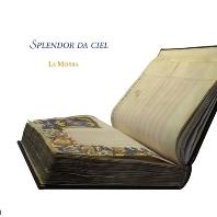 SPLENDOR DA CIEL/ MICHAL GONDKO, CORINA MARTI [천상의 빛: 14세기 피렌체의 음악 - 앙상블 라 모라]