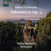INTERMEZZI OP.4, PIANO SONATA OP.11/ TULLIA MELANDRI [슈만: 간주곡, 피아노 소나타 - 툴리아 멜란드리]