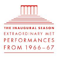 THE INAUGURAL SEASON: EXTRAORDINARY MET PERFORMANCES FROM 1966-67 [메트로폴리탄 오페라 50주년 기념]
