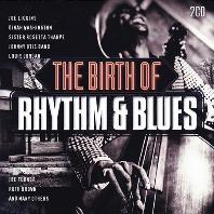 THE BIRTH OF RHYTHM & BLUES