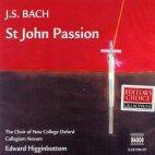 ST JOHN PASSION/ EDWARD HIGGINBOTTOM [GRAMOPHONE]