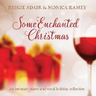 SOME ENCHANTED CHRISTMAS: AN INTIMATE PIANO AND VOCAL HOLIDAY COLLECTION