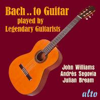 BACH TO GUITA PLAYED BY LEGENDARY GUITARISTS [전설의 기타리스트들이 연주하는 바흐 연주집]