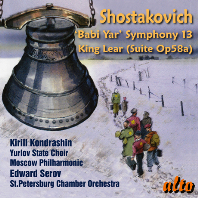 "SYMPHONY NO.13 ""BABI YAR"", KING LEAR SUITE/ KIRILL KONDRASHIN, EDWARD SEROV [쇼스타코비치: 교향곡 13번(바비 야르), 극부수 음악(리어 왕)]"