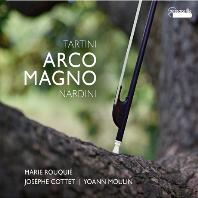 ARCO MAGNO/ MARIE ROUQUIE, JOSEPHE COTTET, YOANN MOULIN [타르티니 & 나르디니: 바이올린, 첼로 소나타]