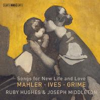 SONGS FOR NEW LIFE AND LOVE/ RUBY HUGHES [SACD HYBRID] [새로운 삶과 사랑의 노래들: 말러, 아이브스, 그라임 - 루비 휴즈]