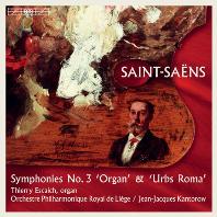 SYMPHONIES NO.3 `ORGAN` & URBS ROMA/ THIERRY ESCAICH, JEAN-JACQUES KANTOROW [SACD HYBRID] [생상스: 교향곡 3번 `오르간`, 로마 교향곡]