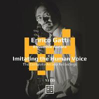 IMITATING THE HUMAN VOICE: COMPLETE ARCANA RECORDINGS [엔리코 가티: 아르카나 레코딩 전집]
