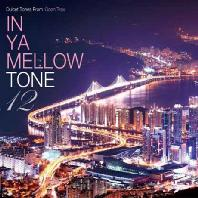 IN YA MELLOW TONE 12