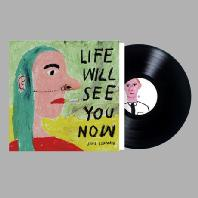 LIFE WILL SEE YOU NOW [LP]