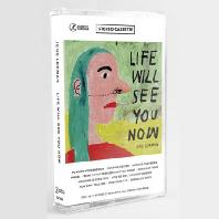 LIFE WILL SEE YOU NOW [카세트 테입]