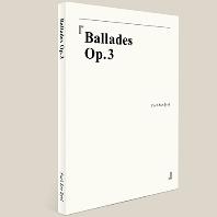 BALLADES OP.3 [악보집 수록]