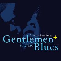 GENTLEMEN SING THE BLUES PLUS