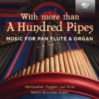WITH MORE THAN A HUNDRED PIPES: MUSIC FOR PAN FLUTE & ORGAN/ HANSPETER OGGIER, SARAH BRUNNER [팬플루트 & 오르간 듀오: 비발디, 퍼셀, 헨델, 바흐 외 편곡버전 - 오기에르, 브루너]