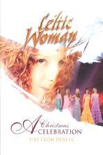 켈틱 우먼: 크리스마스 캐롤 더블린 공연 실황 [CELTIC WOMAN A CHRISTMAS CELEBRATION LIVE FROM DUBLIN]