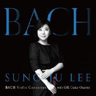 BACH VIOLIN CONCERTOS/ GRE GUITAR QUARTET [바흐: 바이올린 협주곡 - 이성주]
