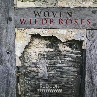 WOVEN/ WILD ROSES [영국 중세에서 르네상스기의 작자미상 작품집 - 와일드 로지스]