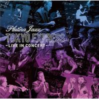 PLATINA JAZZ: TOKYO EXPRESS - LIVE IN CONCERT