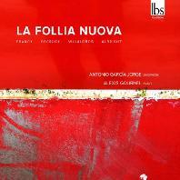 LA FOLLIA NUOVA: FRANCK, DECRUCK, VILLA-LOBOS, ALBRIGHT/ ANTONIO GARCIA JORGE, ALEXIS GOURNEL [새로운 라 폴리아 - 안토니오 가르시아 호르헤]