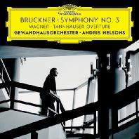SYMPHONY NO.3 & TANNHAUSER OVERTURE/ ANDRIS NELSONS [브루크너: 교향곡 3번 & 바그너: 탄호이저 서곡 - 넬손스]