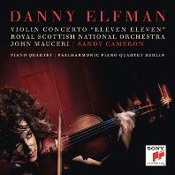 VIOLIN CONCERTO `ELEVEN ELEVEN` & PIANO QUARTET/ SANDY CAMERON [대니 엘프만: 바이올린 협주곡 & 피아노 사중주 - 샌디 카메론]