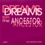 DREAMS FROM THE ANCESTOR