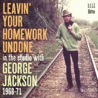 LEAVIN` YOUR HOMEWORK UNDONE: IN THE STUDIO 1968-71